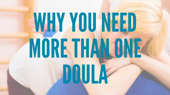 Why you need more than one doula